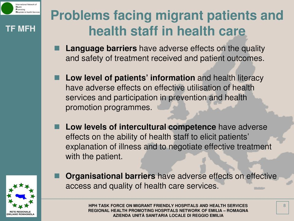Low levels of intercultural competence have adverse effects on the ability of health staff to elicit patients explanation of illness and to negotiate effective treatment with the patient.