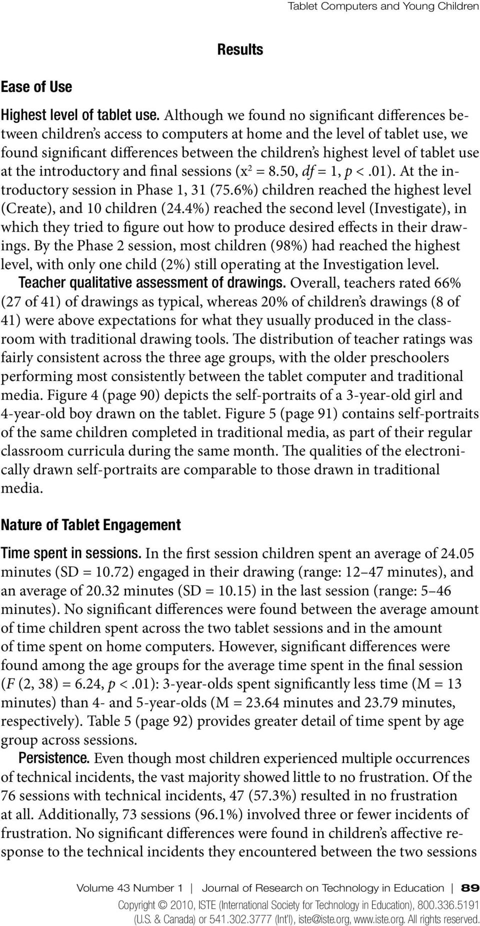 tablet use at the introductory and final sessions (x 2 = 8.50, df = 1, p <.01). At the introductory session in Phase 1, 31 (75.6%) children reached the highest level (Create), and 10 children (24.
