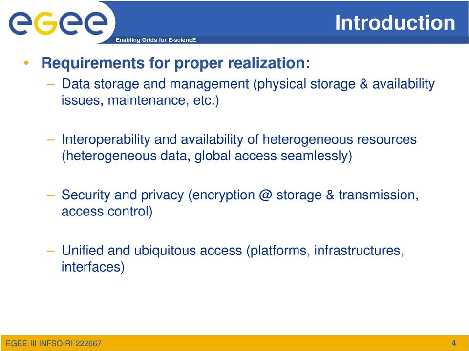 ) Interoperability and availability of heterogeneous resources (heterogeneous data, global access
