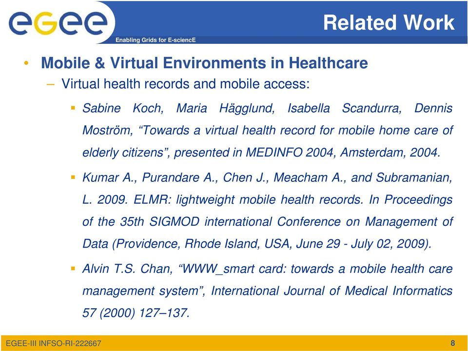 , and Subramanian, L. 2009. ELMR: lightweight mobile health records.