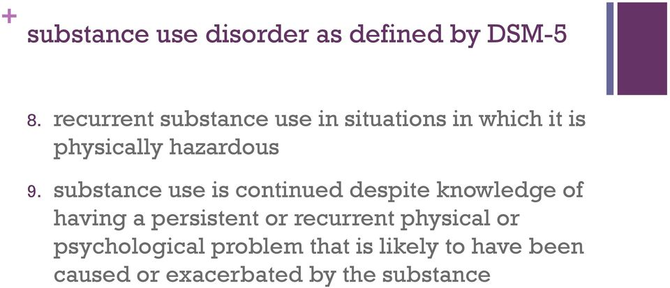 substance use is continued despite knowledge of having a persistent or