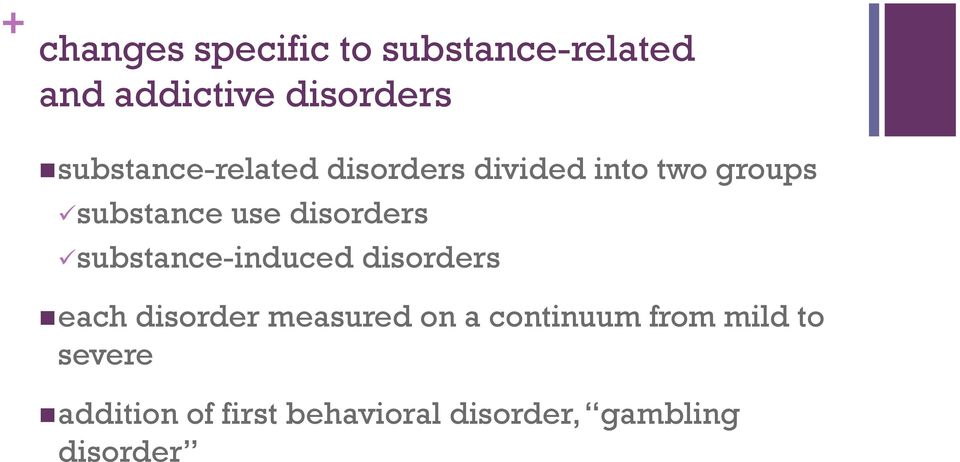 disorders substance-induced disorders each disorder measured on a