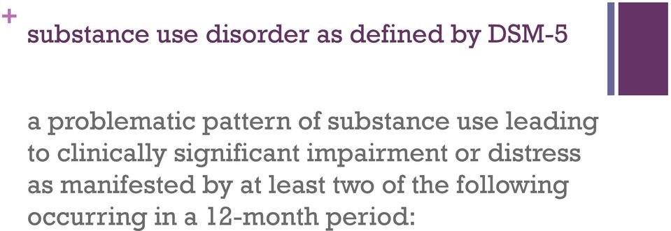 clinically significant impairment or distress as