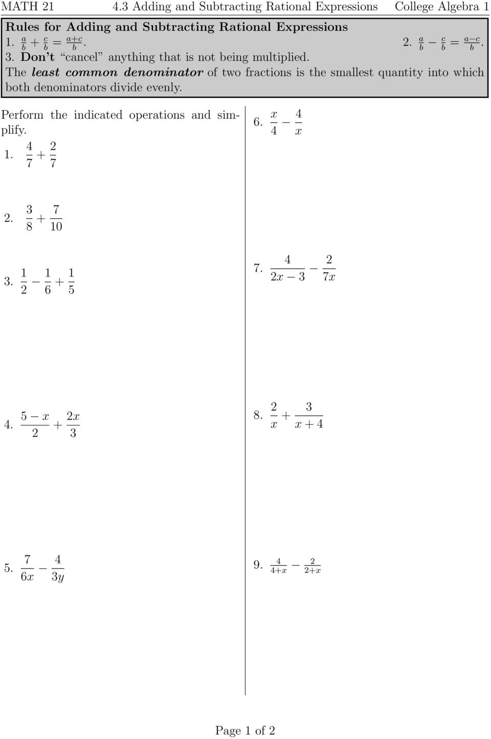 The least common denominator of two fractions is the smallest quantity into which both denominators divide evenly.