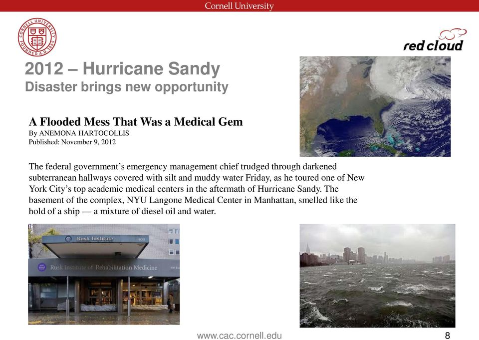 water Friday, as he toured one of New York City s top academic medical centers in the aftermath of Hurricane Sandy.