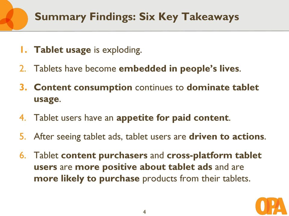 Tablet users have an appetite for paid content. 5. After seeing tablet ads, tablet users are driven to actions.