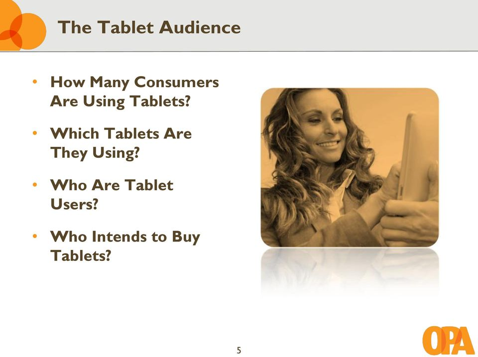 Which Tablets Are They Using?