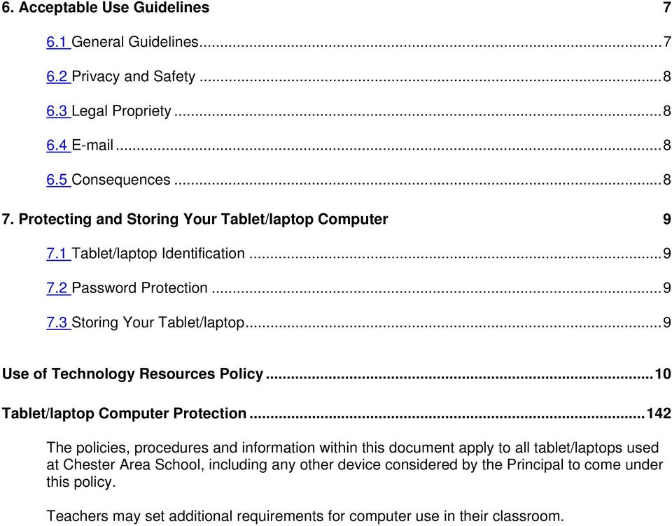 .. 9 Use of Technology Resources Policy... 10 Tablet/laptop Computer Protection.
