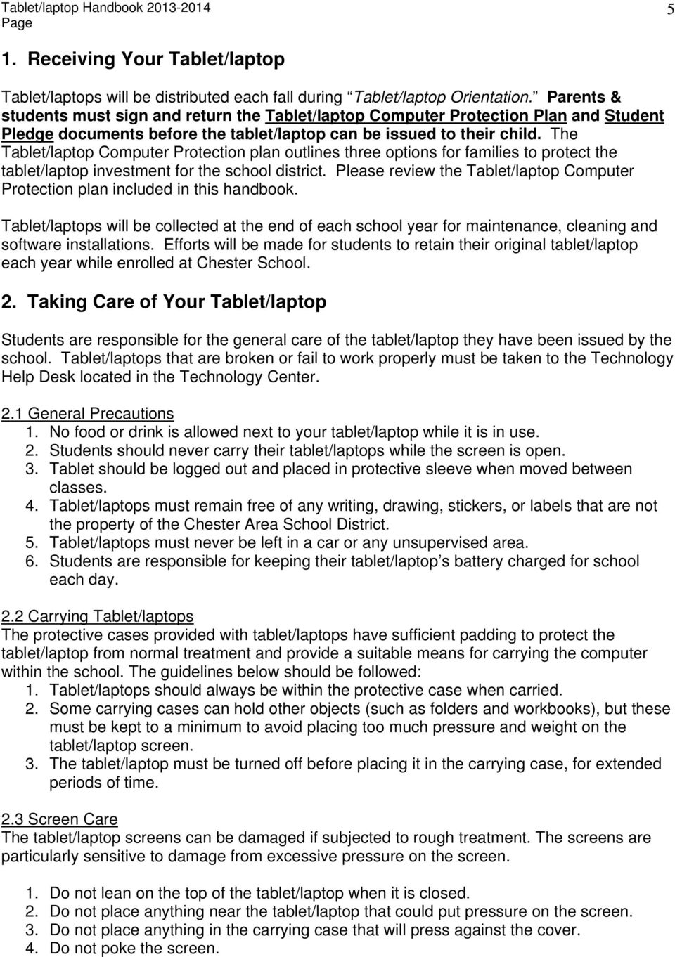 The Tablet/laptop Computer Protection plan outlines three options for families to protect the tablet/laptop investment for the school district.