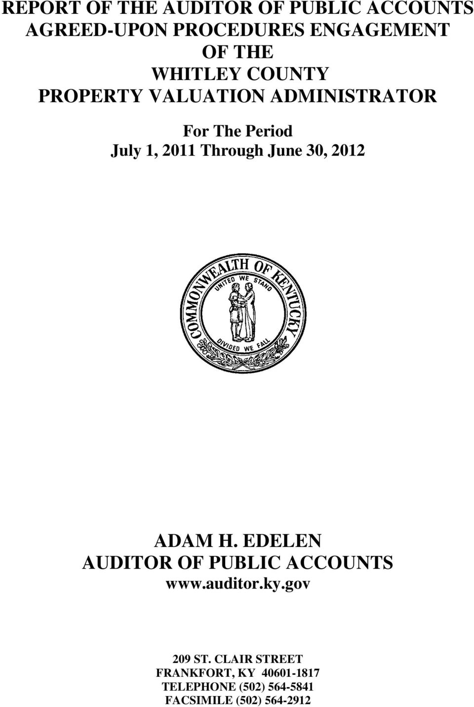 June 30, 2012 ADAM H. EDELEN AUDITOR OF PUBLIC ACCOUNTS www.auditor.ky.gov 209 ST.