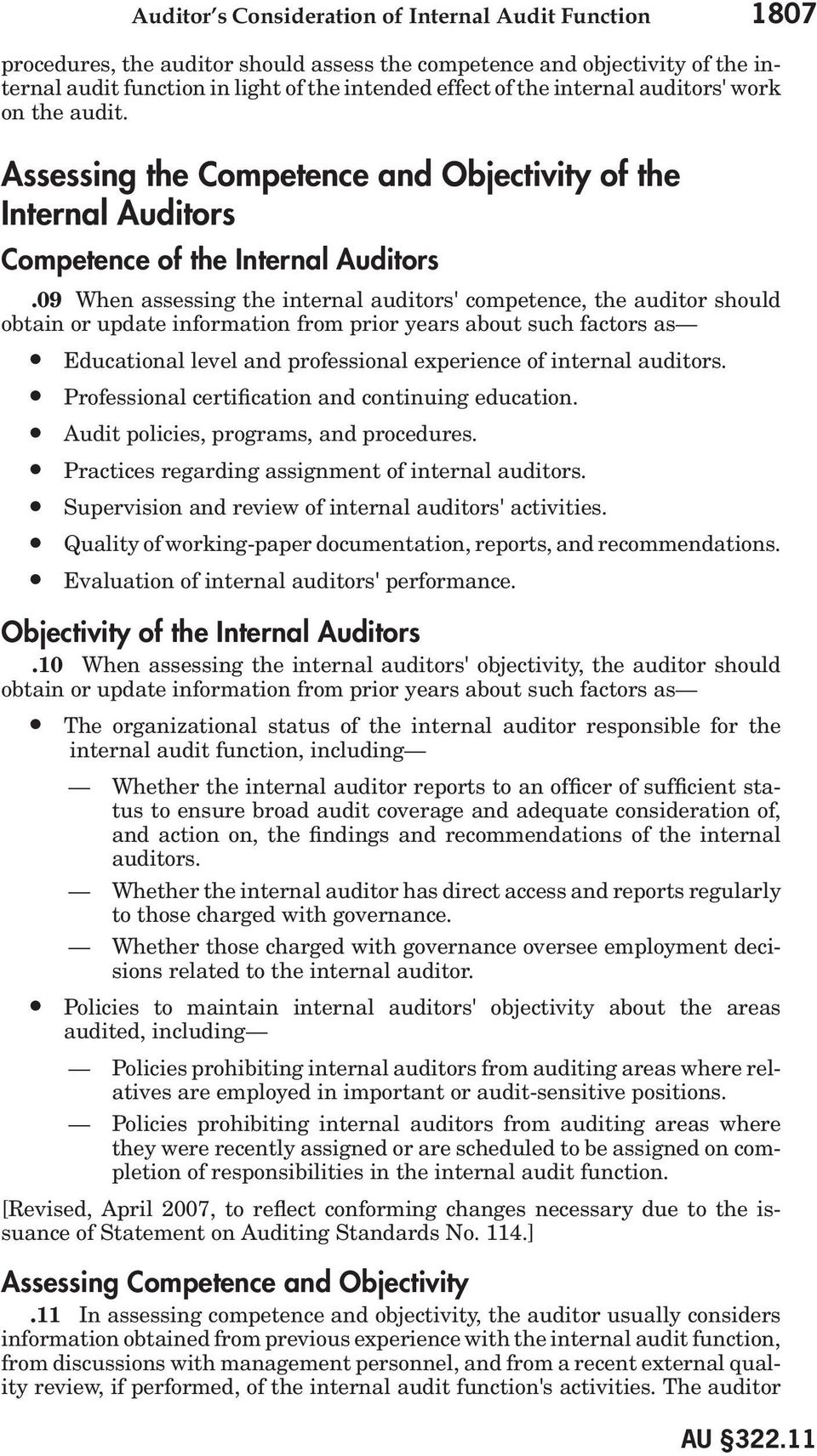 09 When assessing the internal auditors' competence, the auditor should obtain or update information from prior years about such factors as Educational level and professional experience of internal