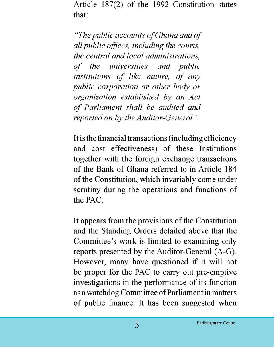 It is the financial transactions (including efficiency and cost effectiveness) of these Institutions together with the foreign exchange transactions of the Bank of Ghana referred to in Article 184 of