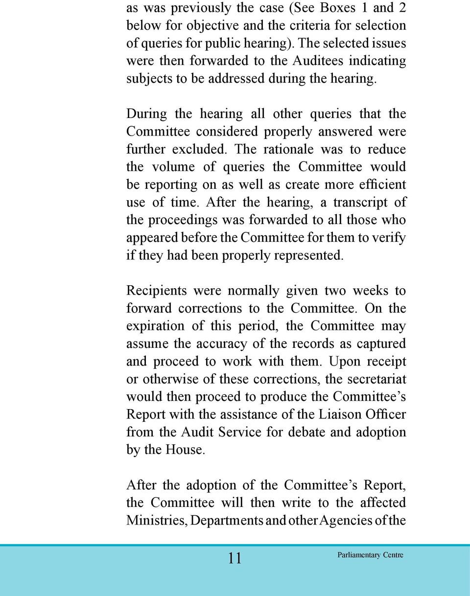During the hearing all other queries that the Committee considered properly answered were further excluded.
