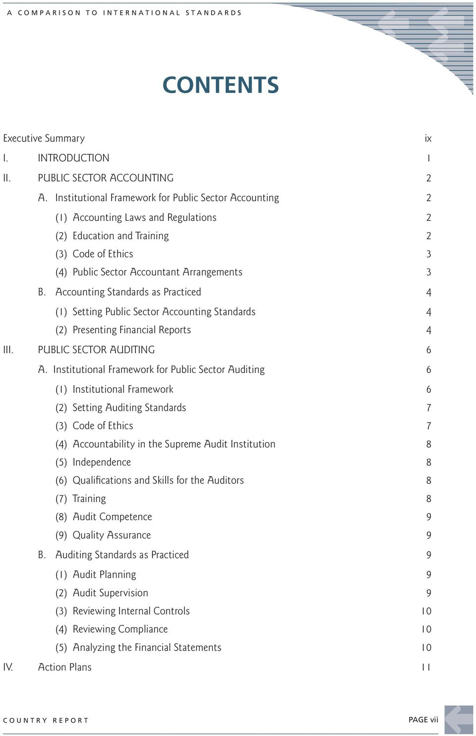 Accounting Standards as Practiced 4 (1) Setting Public Sector Accounting Standards 4 (2) Presenting Financial Reports 4 III. PUBLIC SECTOR AUDITING 6 A.
