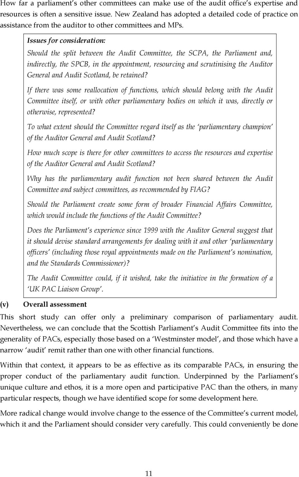 Issues for consideration: Should the split between the Audit Committee, the SCPA, the Parliament and, indirectly, the SPCB, in the appointment, resourcing and scrutinising the Auditor General and