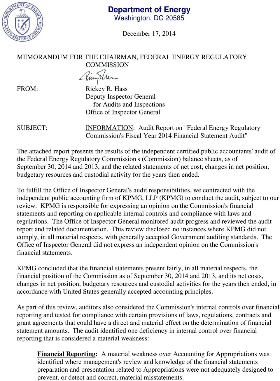 The attached report presents the results of the independent certified public accountants' audit of the Federal Energy Regulatory Commission's (Commission) balance sheets, as of September 30, 2014 and
