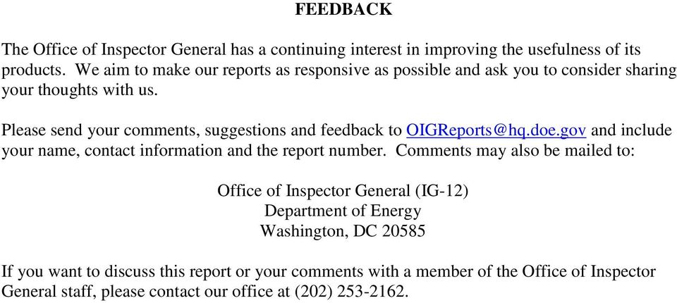 Please send your comments, suggestions and feedback to OIGReports@hq.doe.gov and include your name, contact information and the report number.