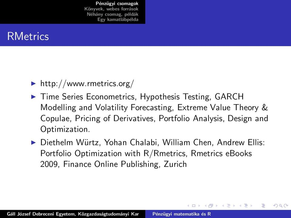 Extreme Value Theory & Copulae, Pricing of Derivatives, Portfolio Analysis, Design and