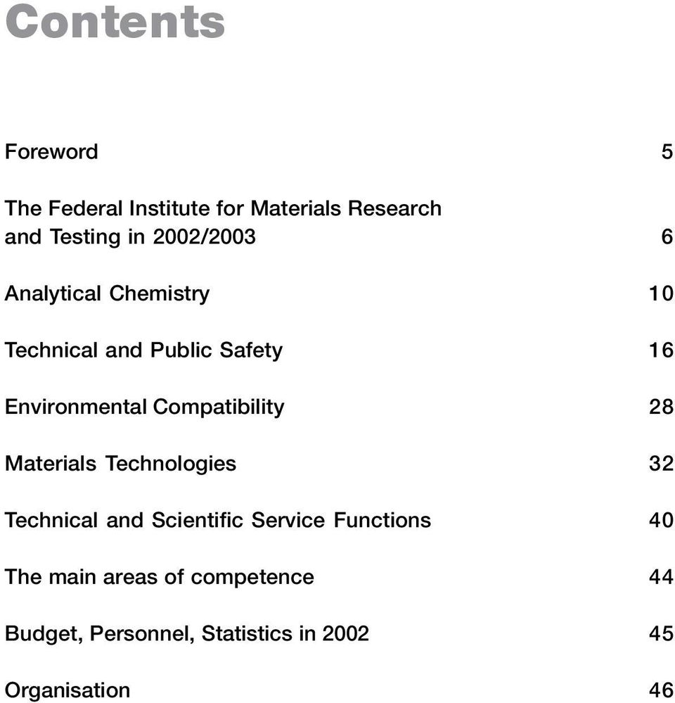 Compatibility 28 Materials Technologies 32 Technical and Scientific Service