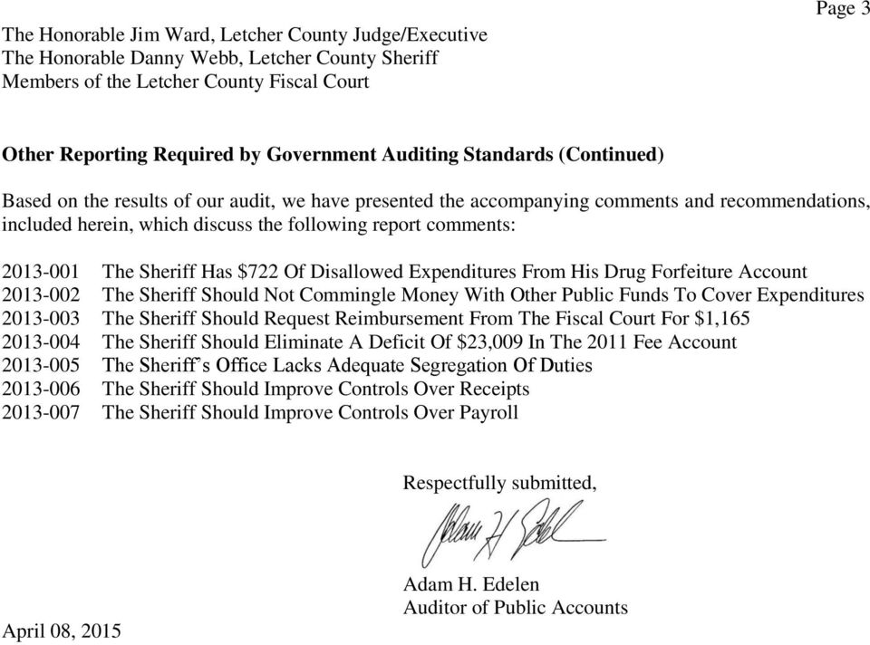 2013-001 The Sheriff Has $722 Of Disallowed Expenditures From His Drug Forfeiture Account 2013-002 The Sheriff Should Not Commingle Money With Other Public Funds To Cover Expenditures 2013-003 The