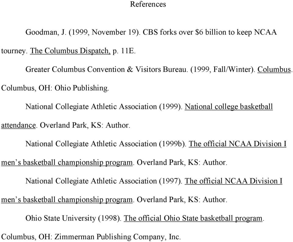 National Collegiate Athletic Association (1999b). The official NCAA Division I men s basketball championship program. Overland Park, KS: Author.
