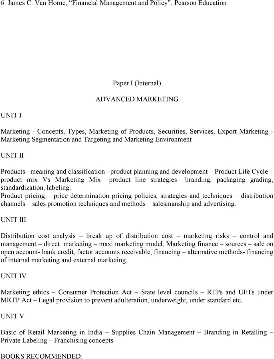 Marketing Segmentation and Targeting and Marketing Environment UNIT II Products meaning and classification product planning and development Product Life Cycle product mix Vs Marketing Mix product