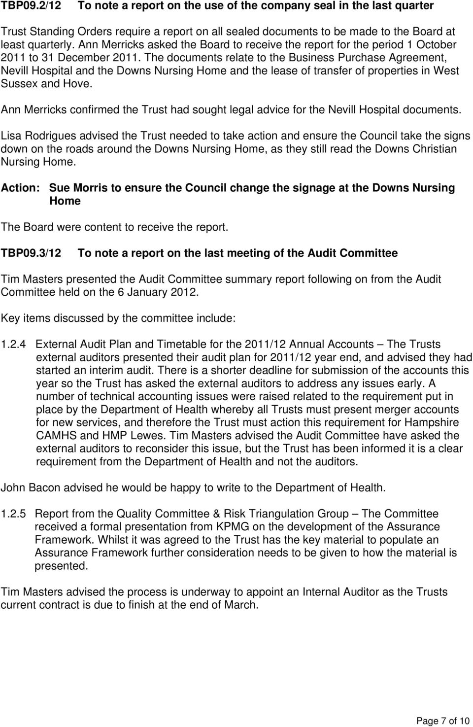 The documents relate to the Business Purchase Agreement, Nevill Hospital and the Downs Nursing Home and the lease of transfer of properties in West Sussex and Hove.