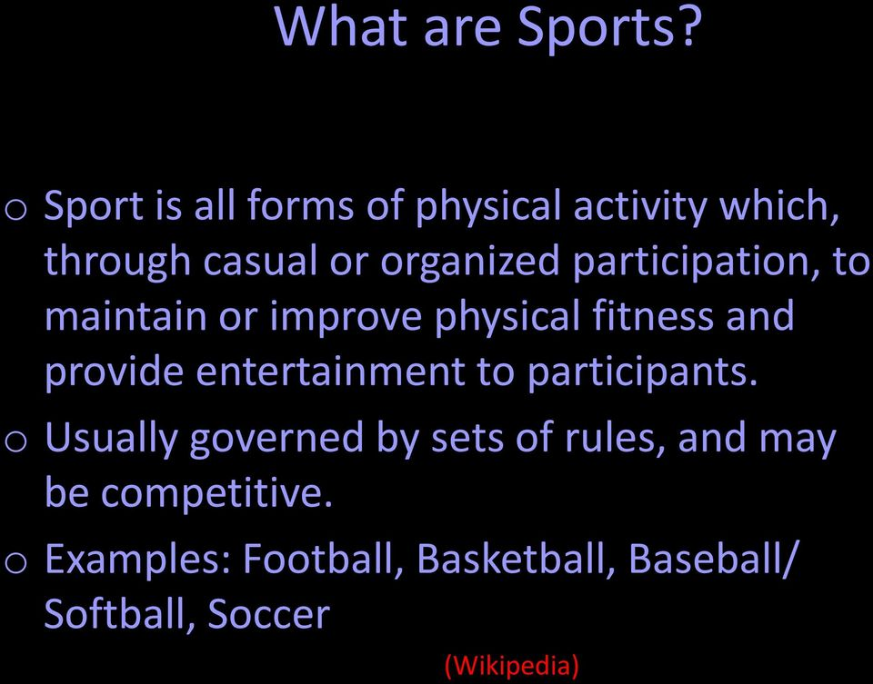 participation, to maintain or improve physical fitness and provide entertainment