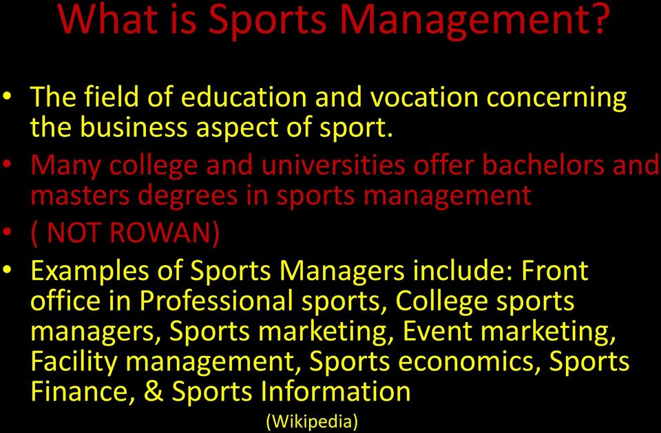 Examples of Sports Managers include: Front office in Professional sports, College sports managers, Sports