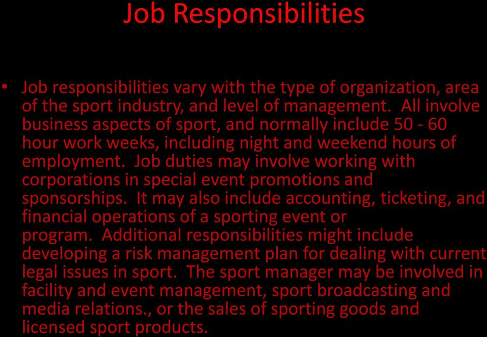 Job duties may involve working with corporations in special event promotions and sponsorships.