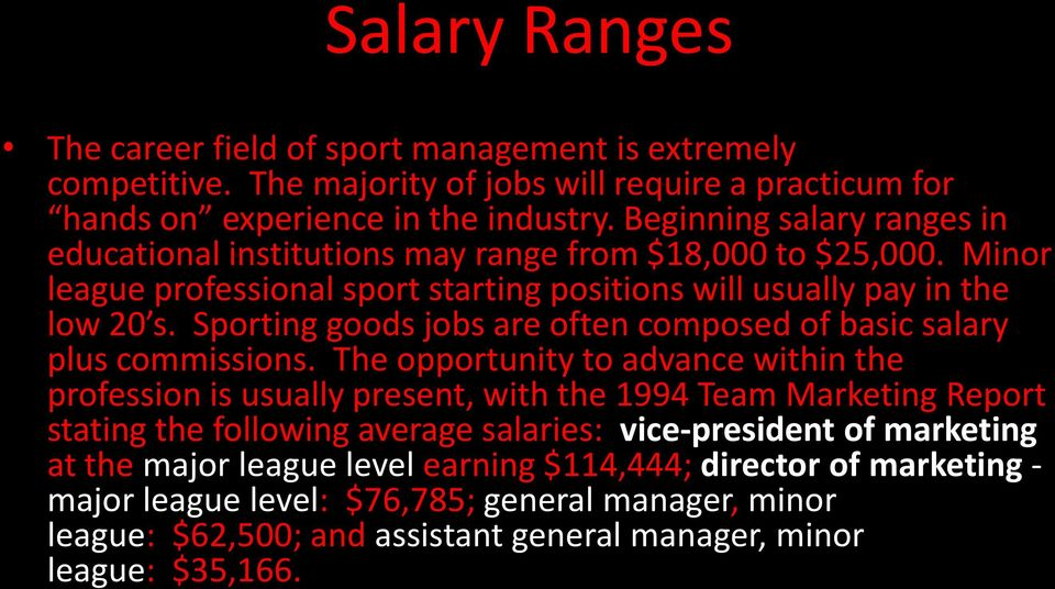 Sporting goods jobs are often composed of basic salary plus commissions.