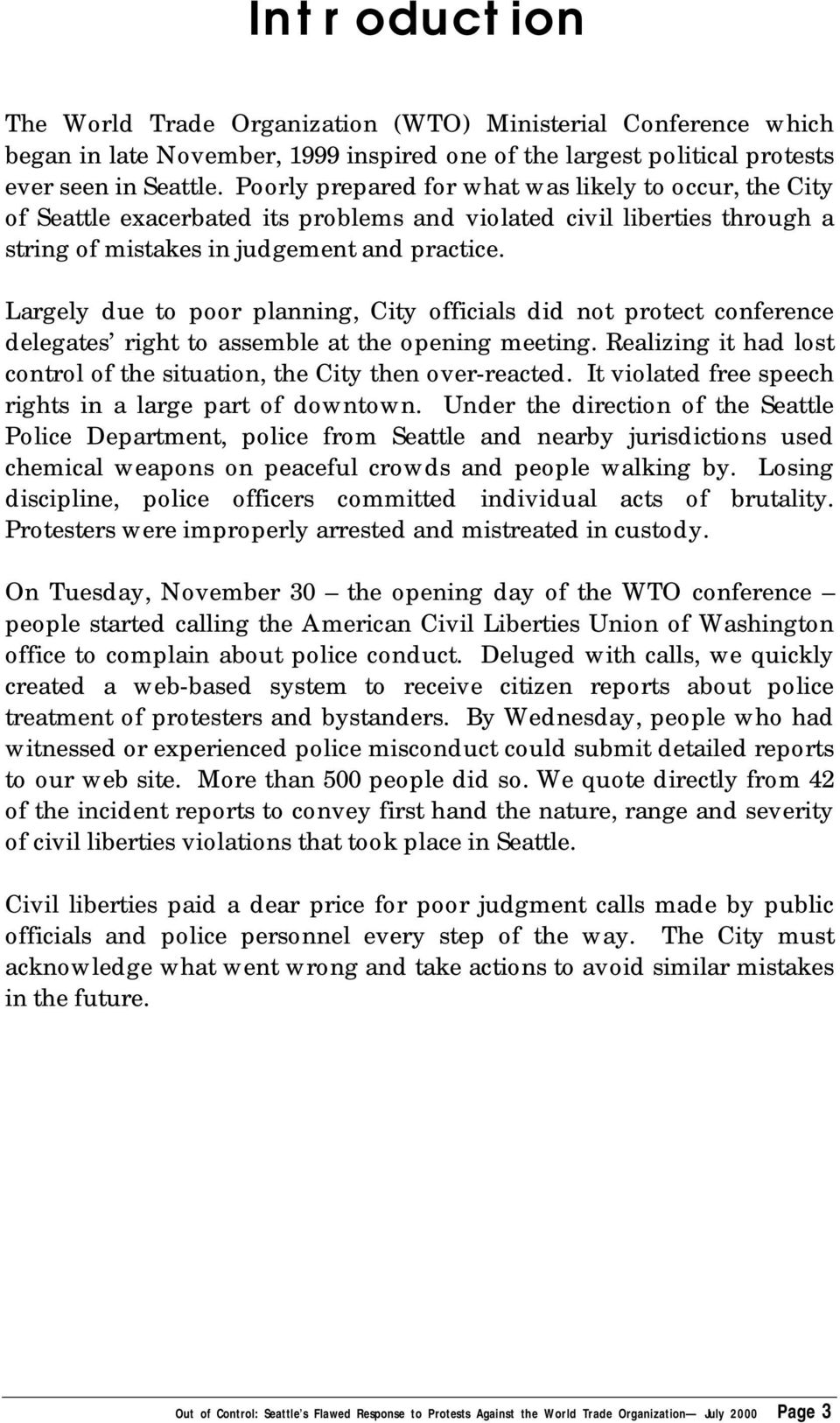 Largely due to poor planning, City officials did not protect conference delegates right to assemble at the opening meeting. Realizing it had lost control of the situation, the City then over-reacted.