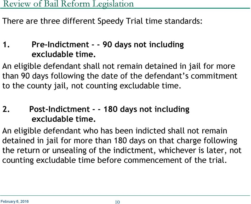 excludable time. 2. Post-Indictment - - 180 days not including excludable time.