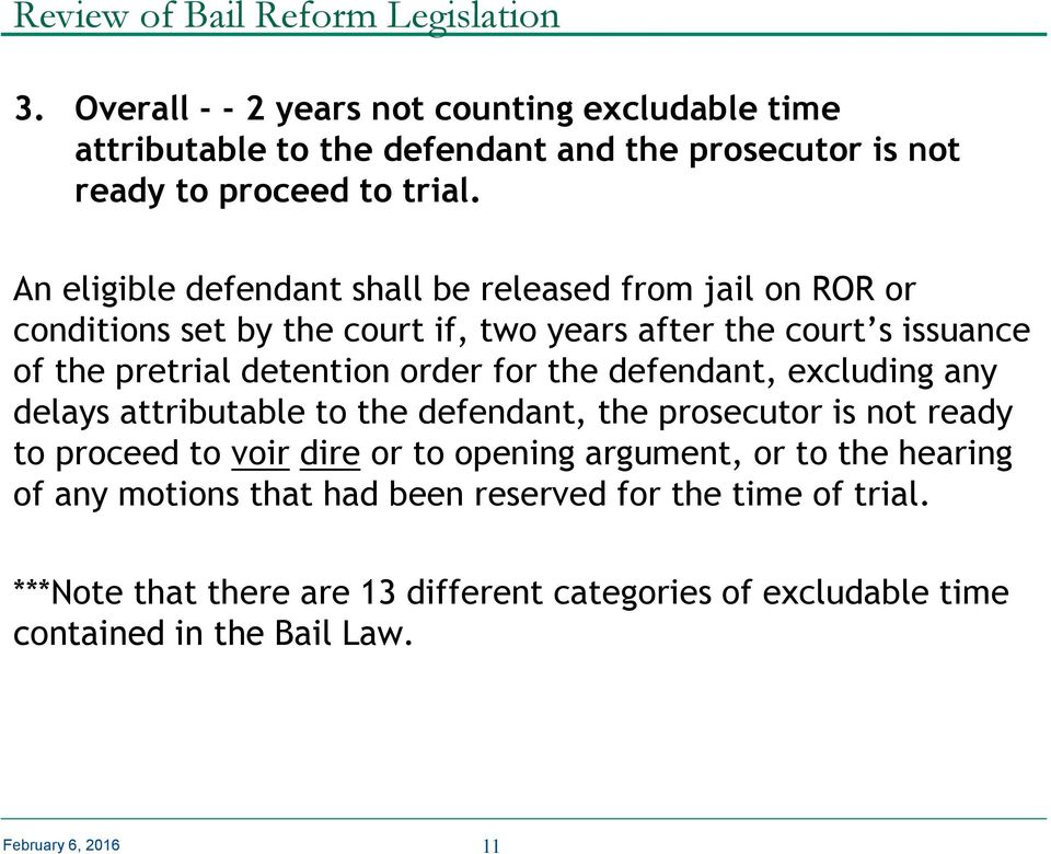 An eligible defendant shall be released from jail on ROR or conditions set by the court if, two years after the court s issuance of the pretrial detention order for