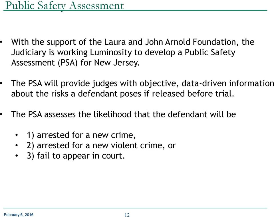The PSA will provide judges with objective, data-driven information about the risks a defendant poses if released before