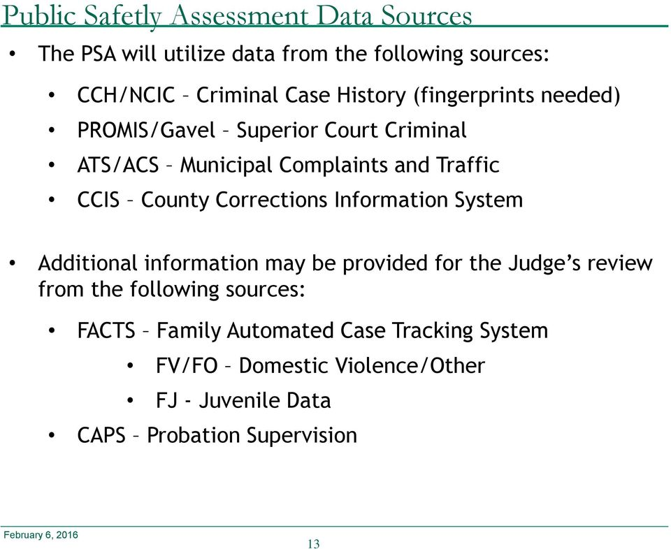 Information System Additional information may be provided for the Judge s review from the following sources: FACTS Family
