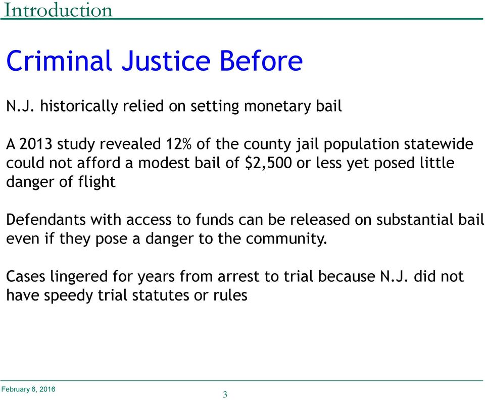historically relied on setting monetary bail A 2013 study revealed 12% of the county jail population statewide could