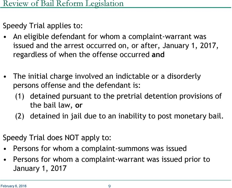 defendant is: (1) detained pursuant to the pretrial detention provisions of the bail law, or (2) detained in jail due to an inability to post monetary bail.