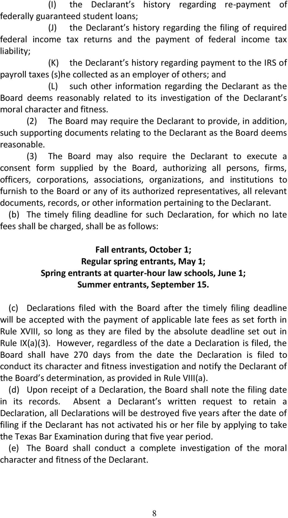 Declarant as the Board deems reasonably related to its investigation of the Declarant s moral character and fitness.