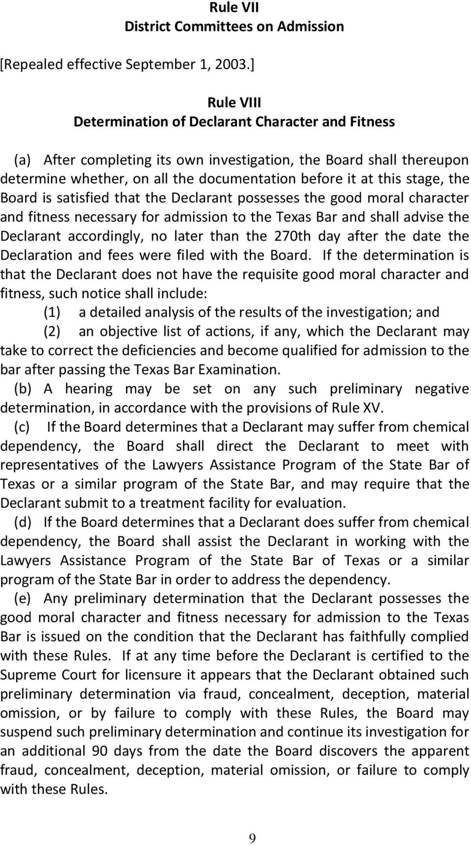 the Board is satisfied that the Declarant possesses the good moral character and fitness necessary for admission to the Texas Bar and shall advise the Declarant accordingly, no later than the 270th