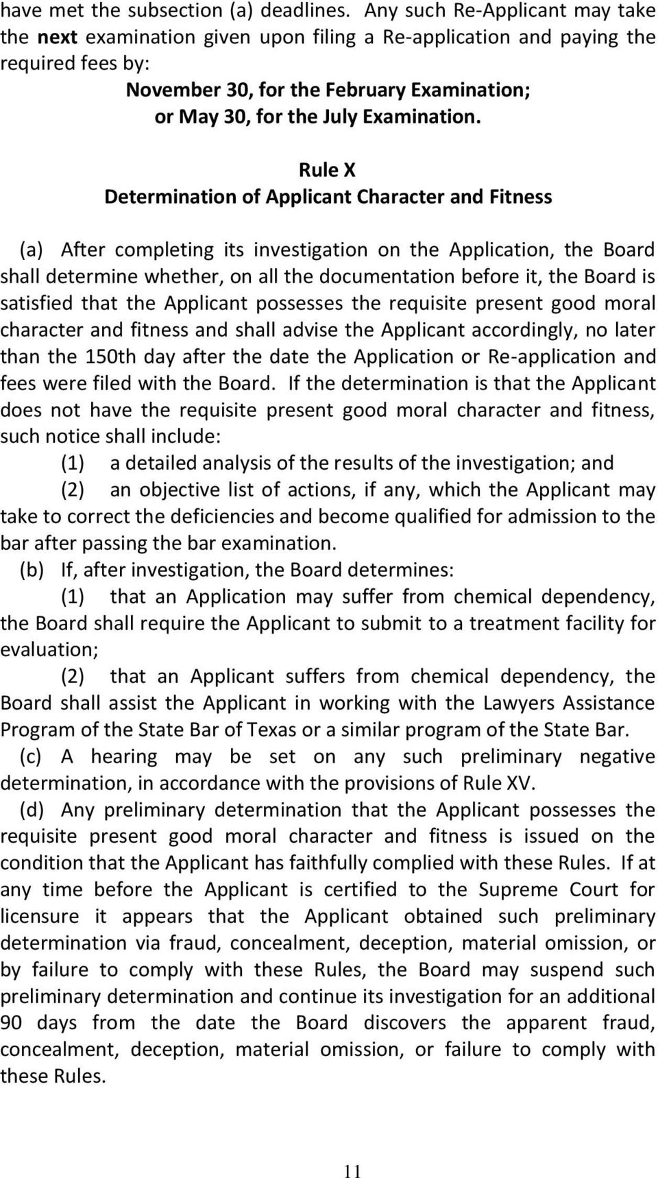 Rule X Determination of Applicant Character and Fitness (a) After completing its investigation on the Application, the Board shall determine whether, on all the documentation before it, the Board is