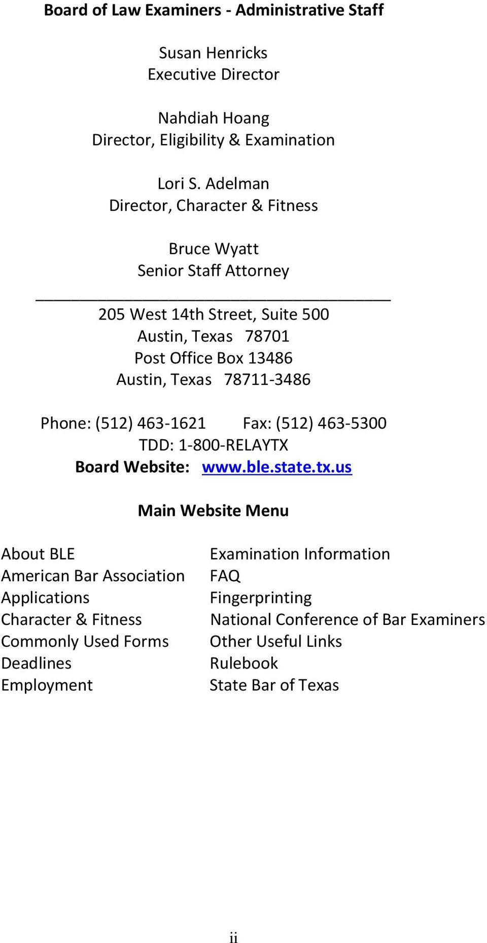 78711-3486 Phone: (512) 463-1621 Fax: (512) 463-5300 TDD: 1-800-RELAYTX Board Website: www.ble.state.tx.