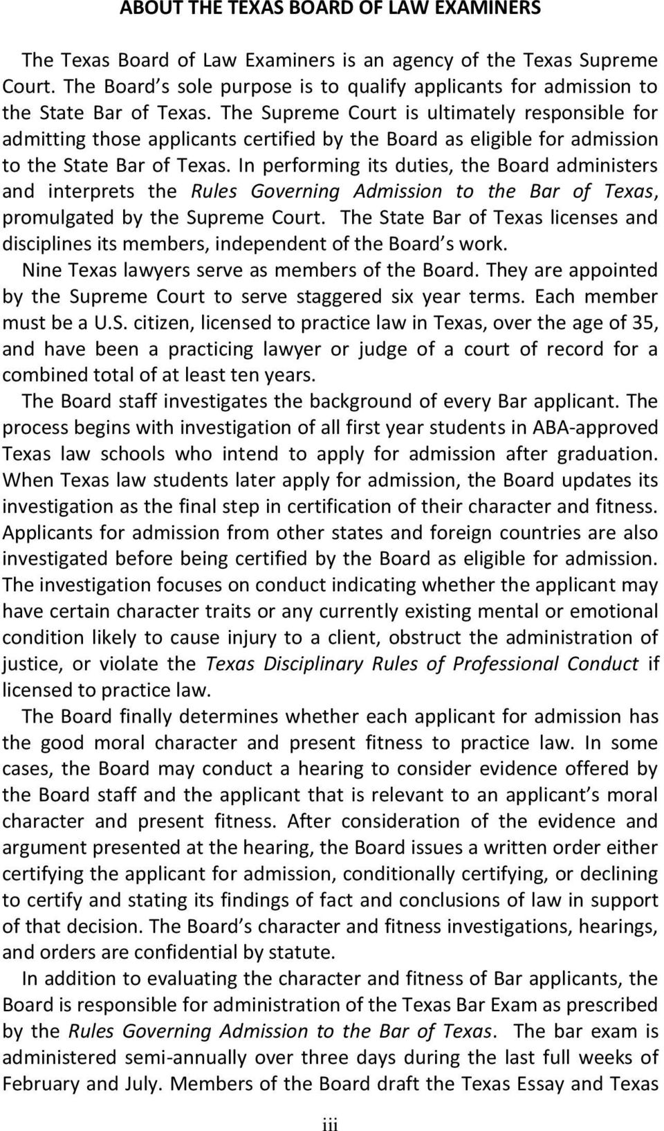 The Supreme Court is ultimately responsible for admitting those applicants certified by the Board as eligible for admission to the State Bar of Texas.