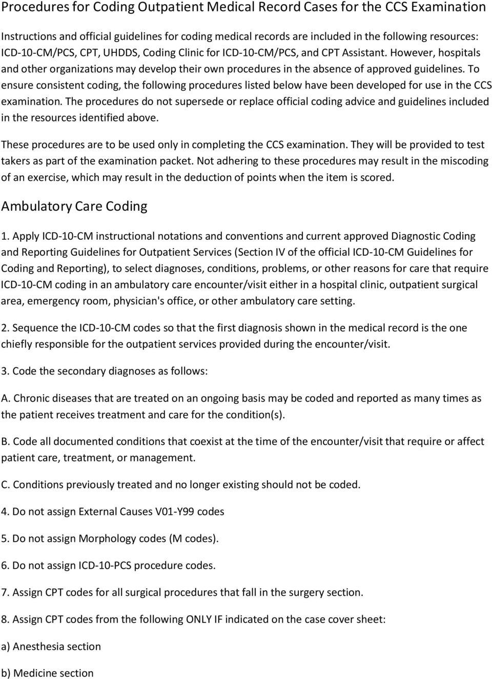 To ensure consistent coding, the following procedures listed below have been developed for use in the CCS examination.