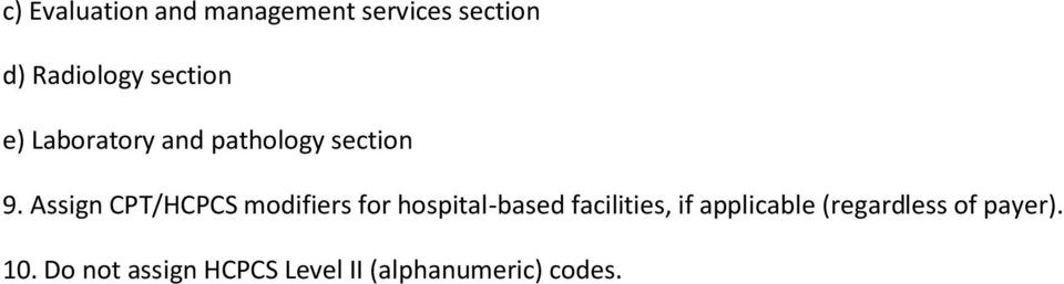 Assign CPT/HCPCS modifiers for hospital-based facilities, if