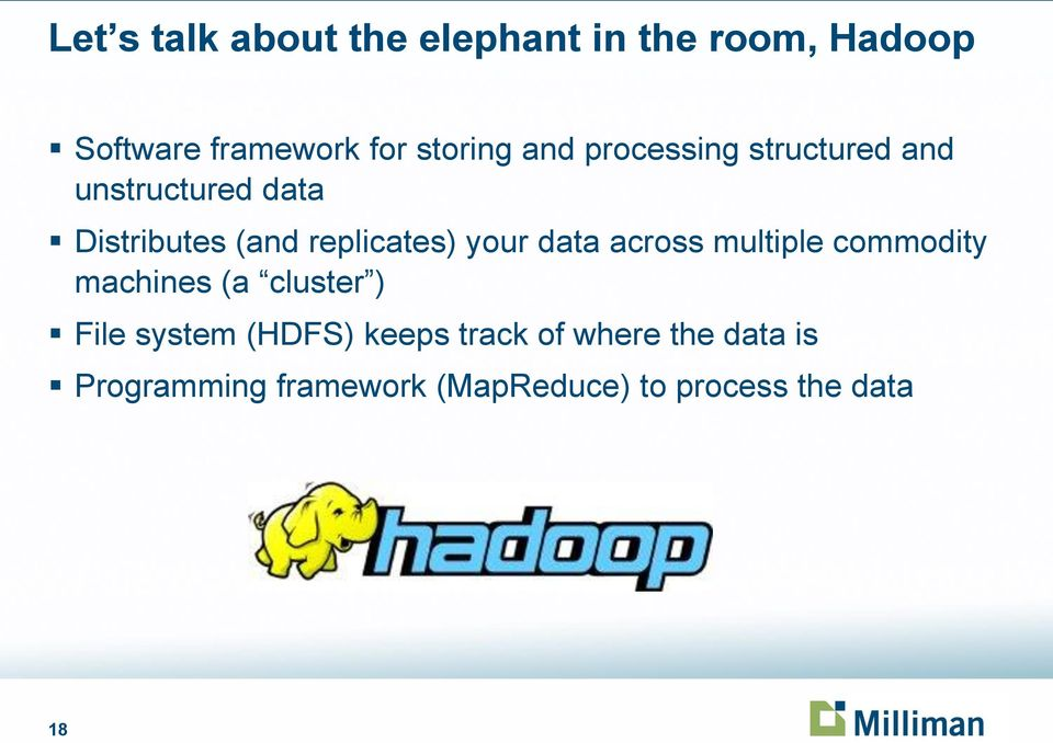 your data across multiple commodity machines (a cluster ) File system (HDFS)