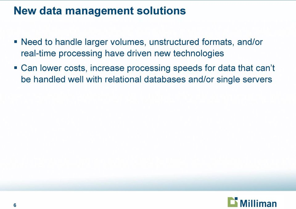 technologies Can lower costs, increase processing speeds for data