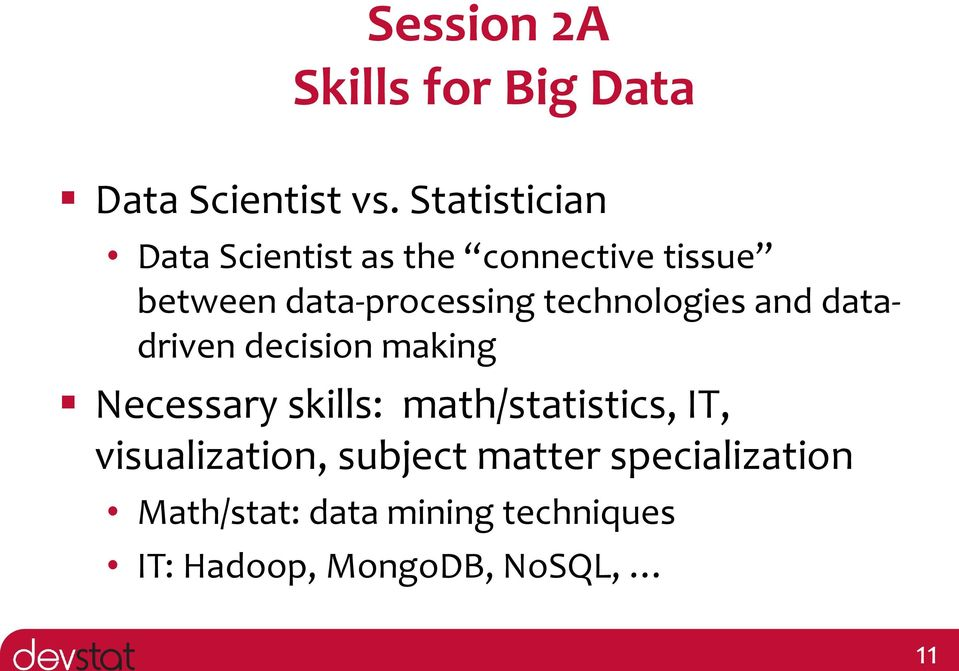 technologies and datadriven decision making Necessary skills: math/statistics,