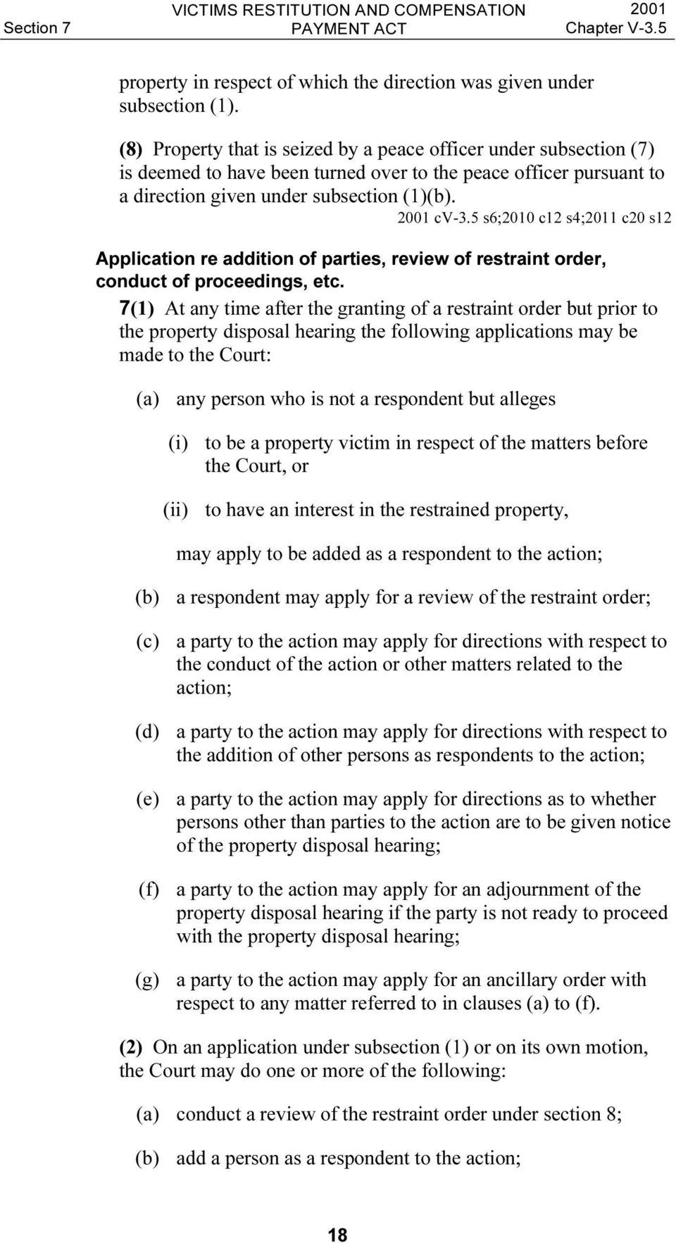 5 s6;2010 c12 s4;2011 c20 s12 Application re addition of parties, review of restraint order, conduct of proceedings, etc.
