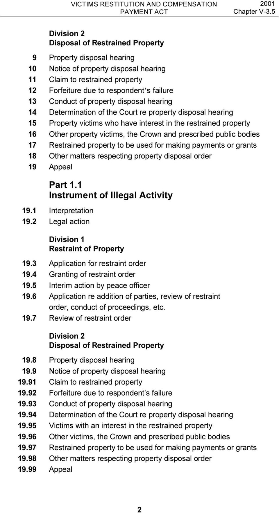 prescribed public bodies 17 Restrained property to be used for making payments or grants 18 Other matters respecting property disposal order 19 Appeal Part 1.1 Instrument of Illegal Activity 19.